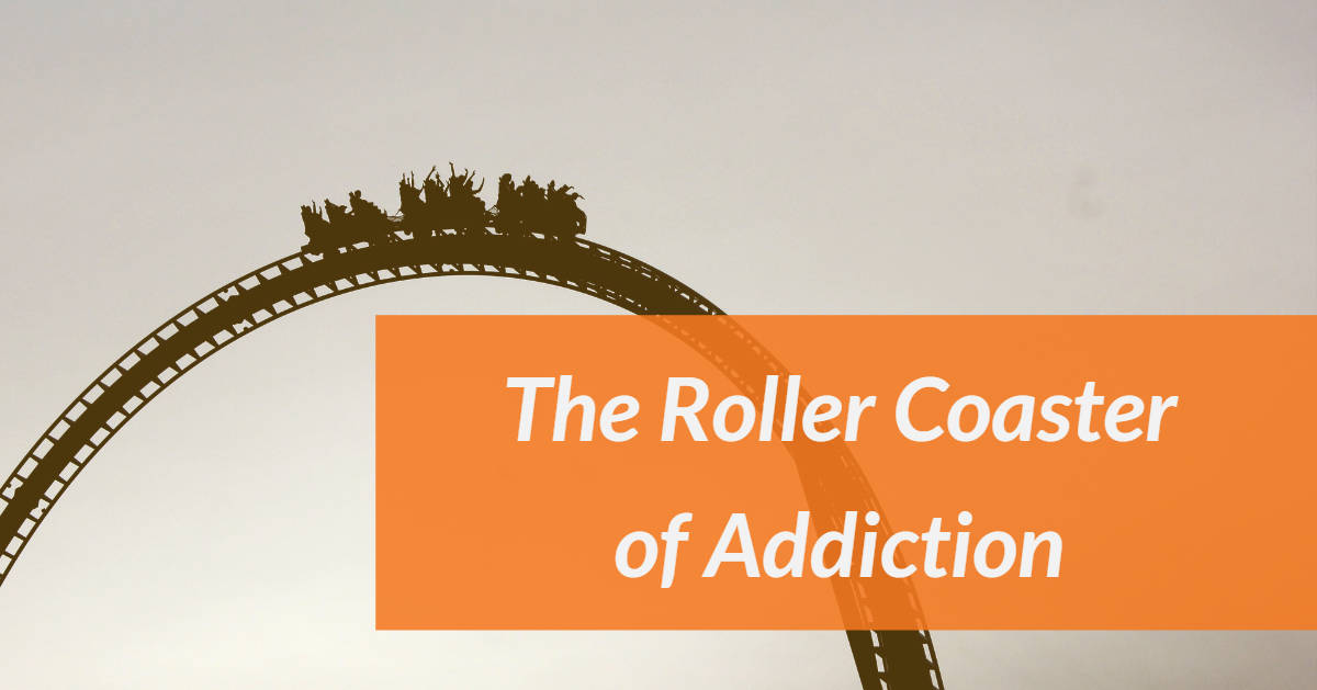 roller coaster of addiction