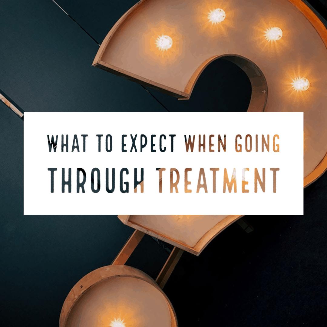 Going through treatment