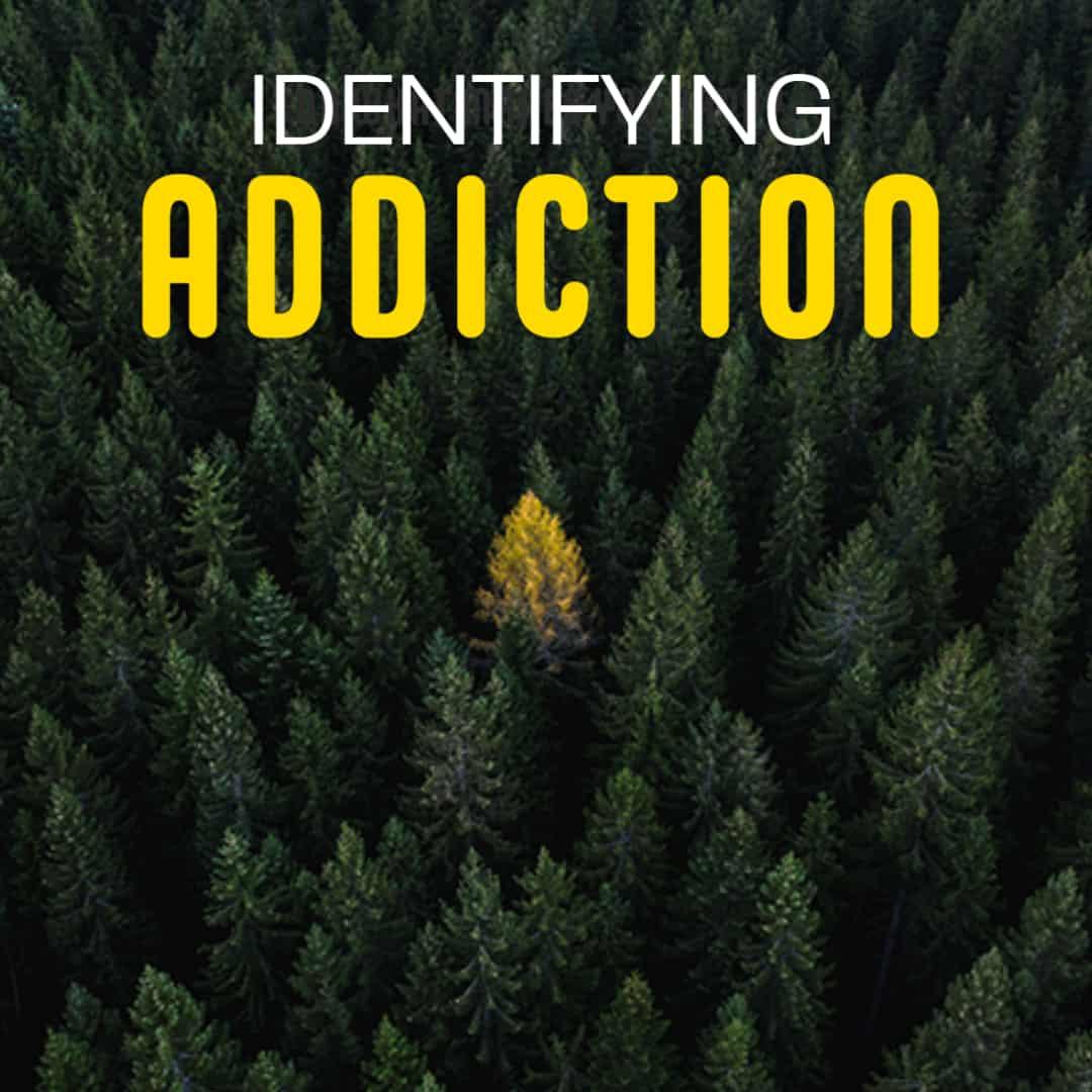 Identifying Addiction