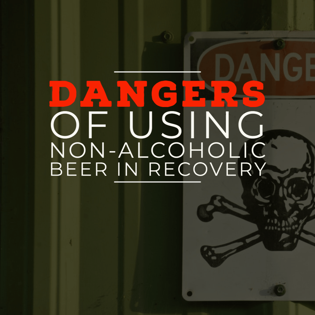Dangers of Using Non-Alcoholic Beer in Recovery
