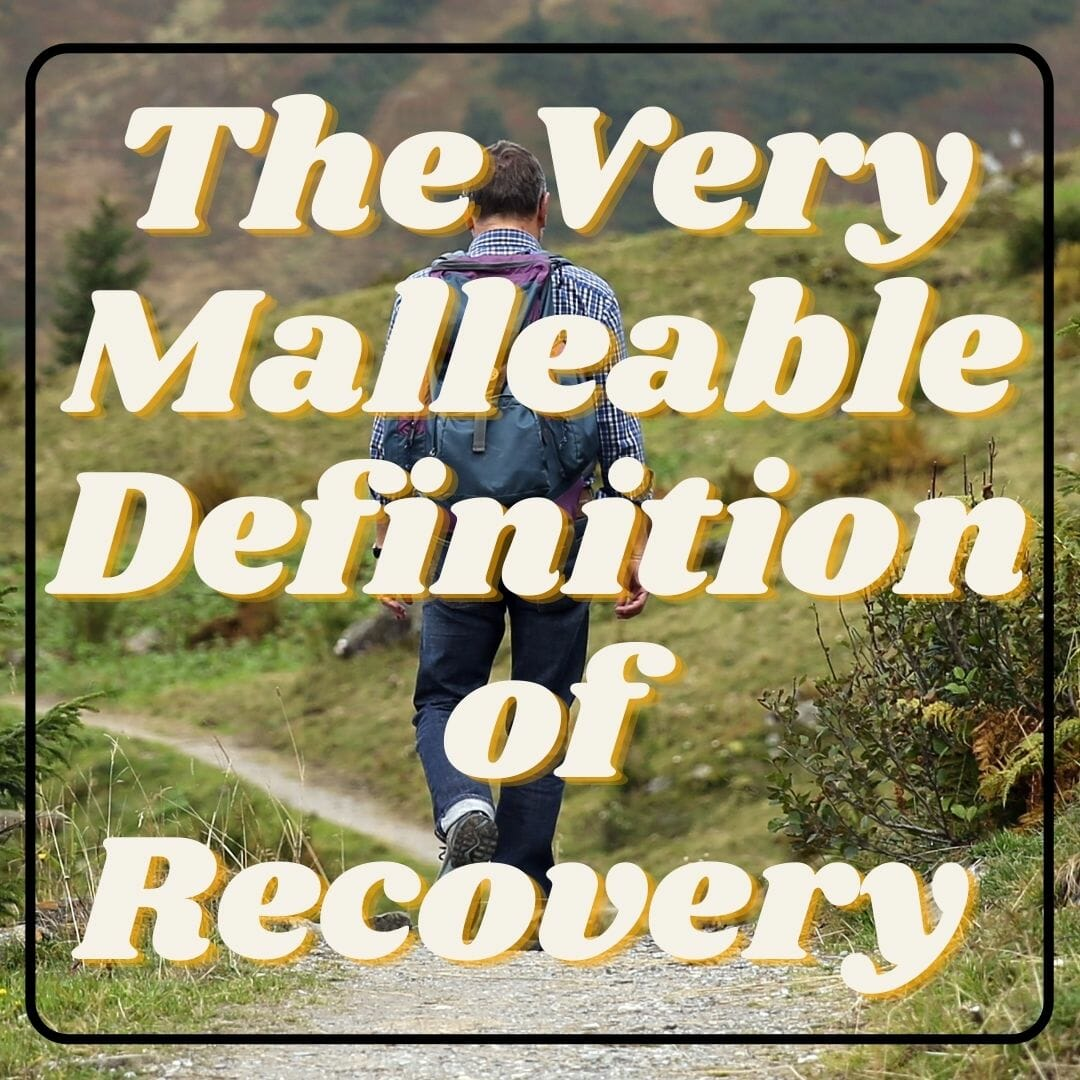 The Very Malleable Definition of Recovery