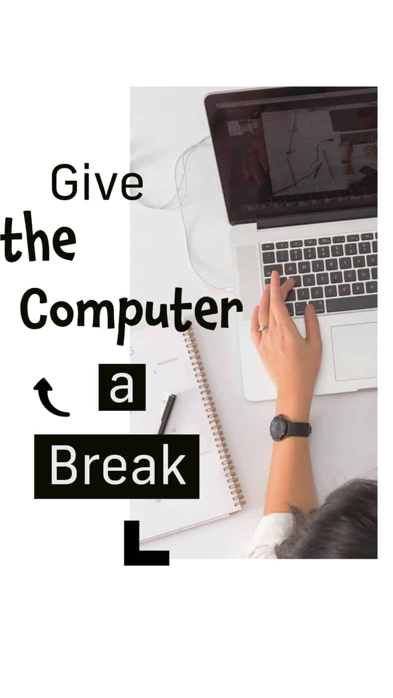 Give the Computer a Break