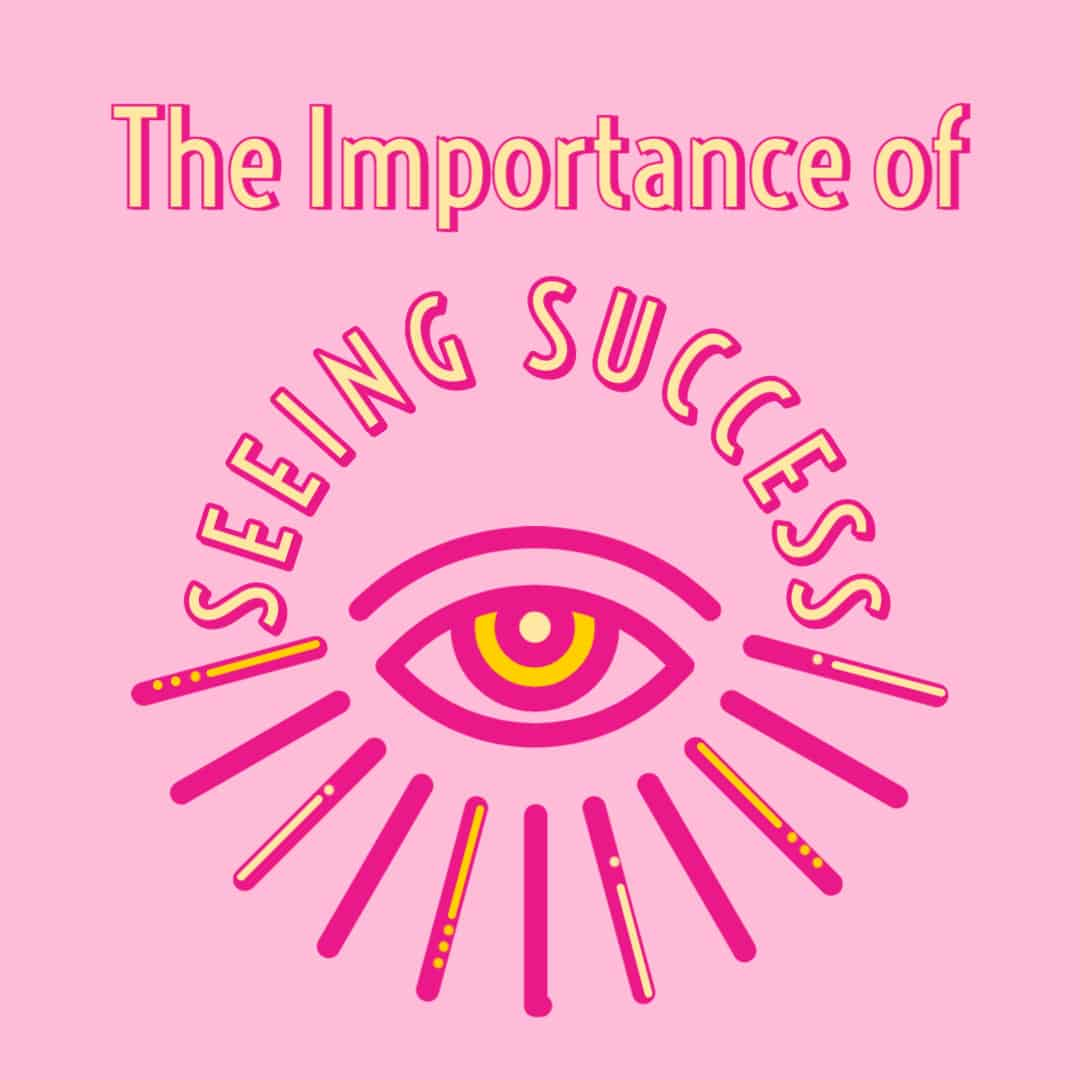 the importance of seeing success