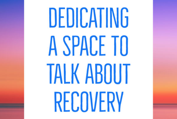 Dedicating a Space to Talk About Recovery