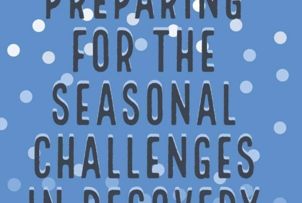 While changes may have to be made or new strategies learned, coping with one's recovery through the unique challenges presented at this time of year is possible.