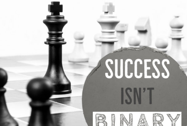 Success Isn't Binary