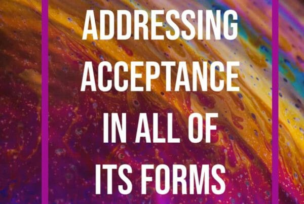 Addressing Acceptance in All of Its Forms