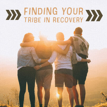 Finding Your Tribe in Recovery 450x450